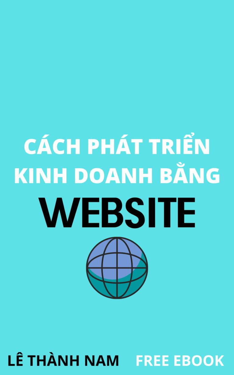 CÁCH PHÁT TRIỂN KINH DOANH BẰNG WEBSITE