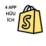 Danh Sách 4 App Shopify Cực Kỳ Hữu Ích Năm 2021